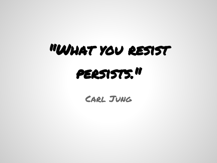 what-you-resist-persists-e2809d-carl-jung